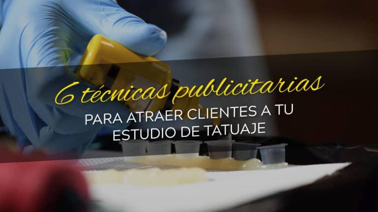 6 técnicas publicitarias para atraer clientes a tu estudio de tatuaje.