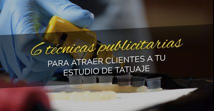 6 técnicas publicitarias para atraer clientes a tu estudio de tatuaje